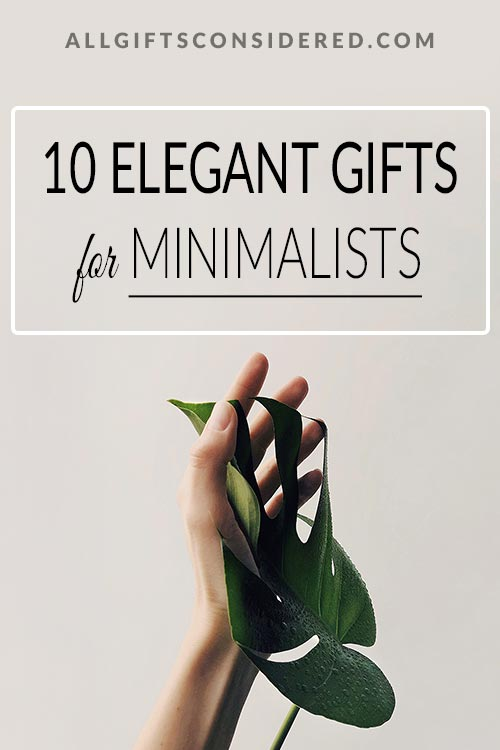 10 Elegant Gifts for Minimalists