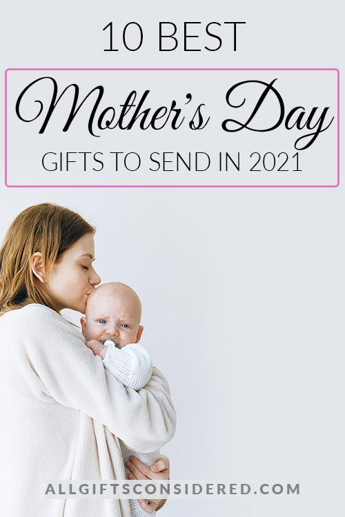 Gift Ideas to Send Your Mom for Mother's Day