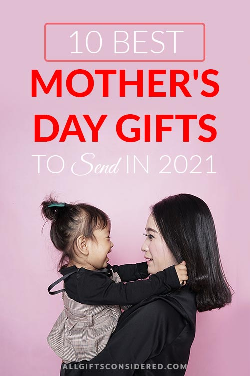 10 Best Mother's Day Gifts