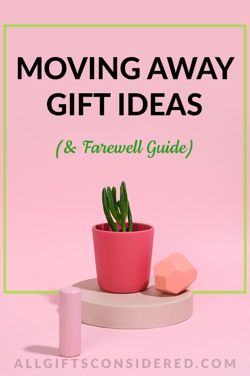 Moving Away Gift Ideas