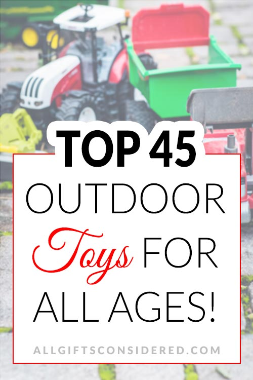 Top 45 Outdoor Toys for Kids