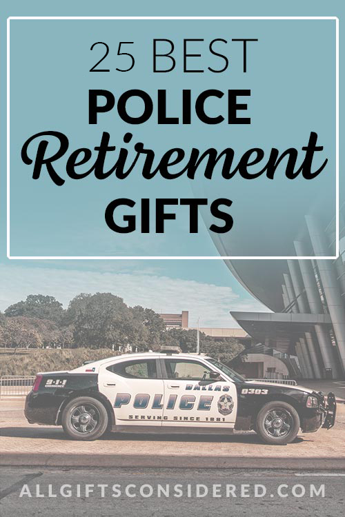 Best Police Retirement Gifts