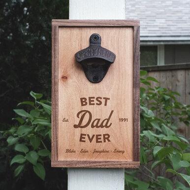 Best Dad Ever Bottle Opener
