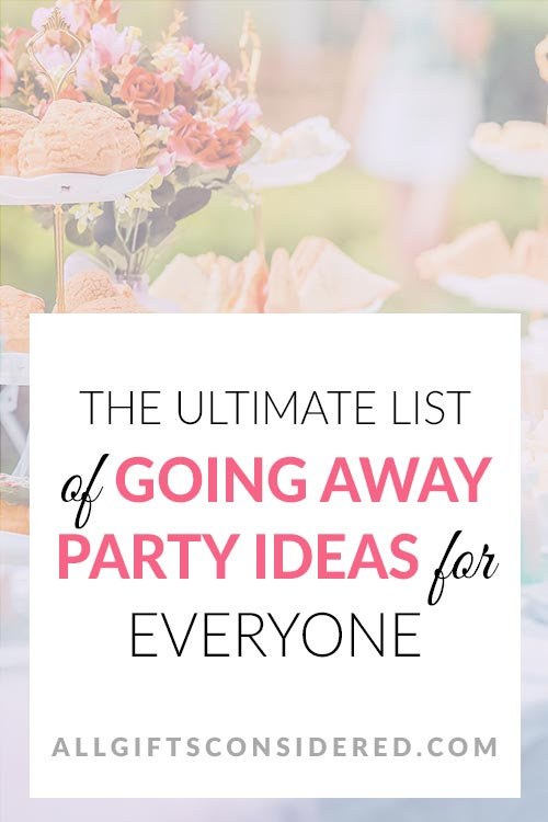 Ultimate List of Going Away Party Ideas