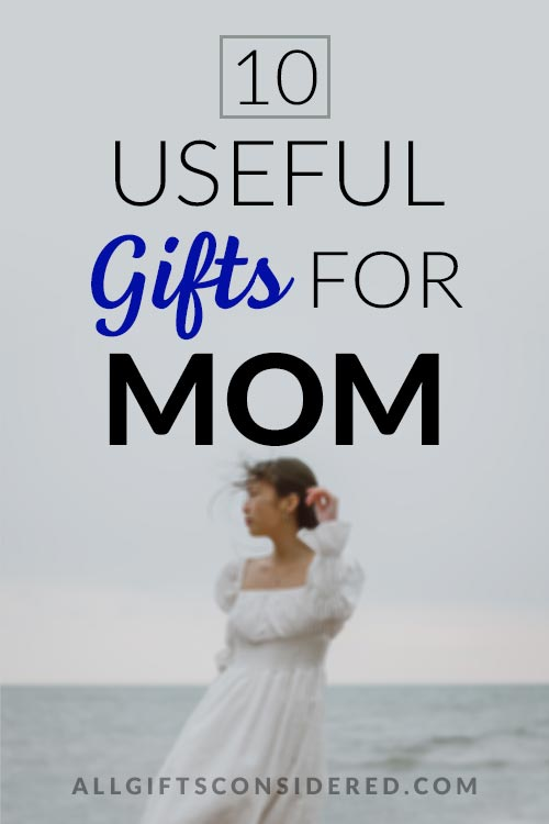 Useful Gifts Every Mom Will Love