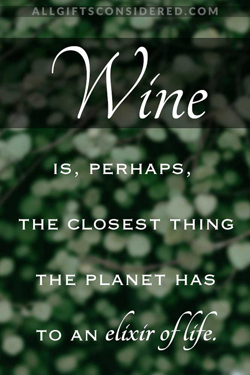 Classiest Wine Quotes of All Time- Elixir of Life