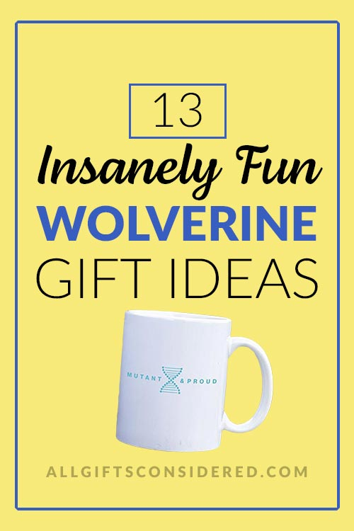 13 Amazing Wolverine Gift Ideas